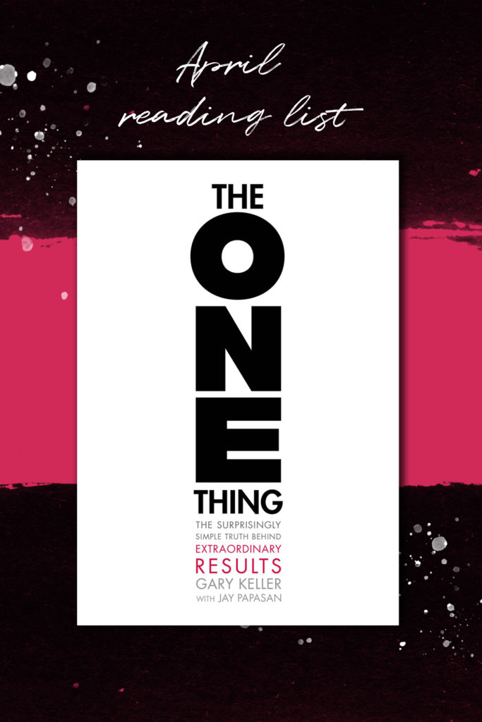 April 2020 Reading List - The One Thing by Gary Keller review